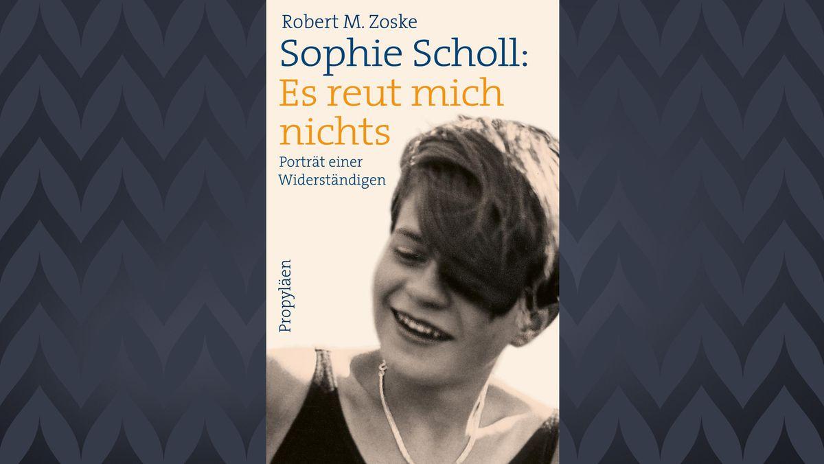 """Buchcover Robert M. Zoske """"Sophie Scholl: Es reut micht nichts"""""""