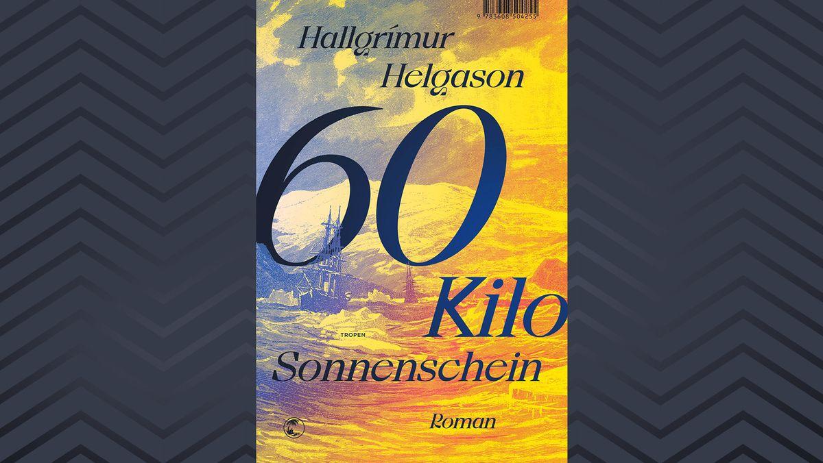 """Buchcover zu """"60 Kilo Sonnenschein"""" von Hallgrímur Helgason mit stürmischem Meer"""