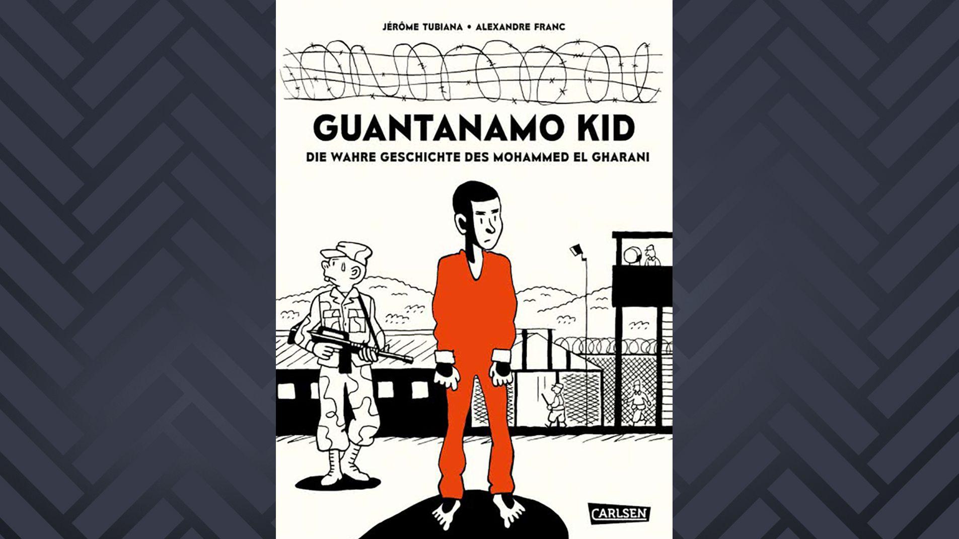 Cover: Guantanamo Kid von Jérôme Tubiana und Alexandre Franc