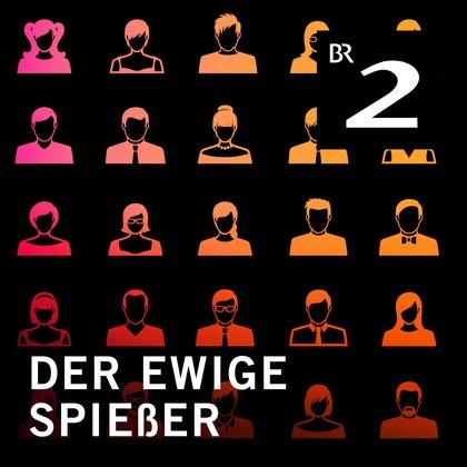Podcast Cover Der ewige Spießer - Das Hörspiel | © 2017 Bayerischer Rundfunk