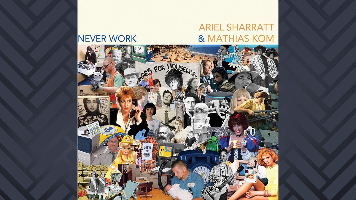"""Das Albumcover von """"Never Work"""" ist eine Collage aus kleinen Bildchen aus unterschiedlichen Zeitaltern."""