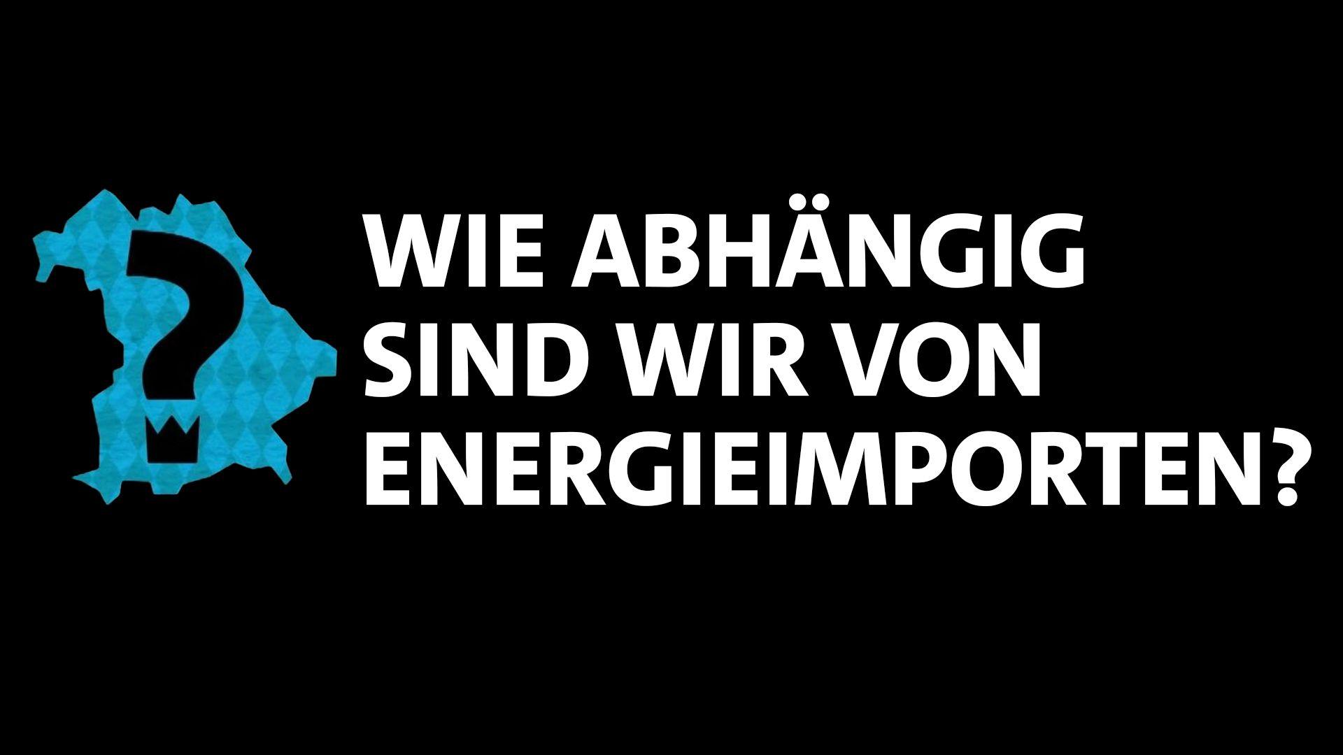 Wie abhängig sind wir von Energieimporten?