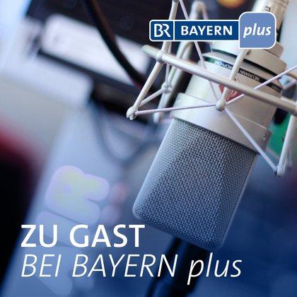 Podcast Cover Zu Gast bei Bayern plus | © 2017 Bayerischer Rundfunk