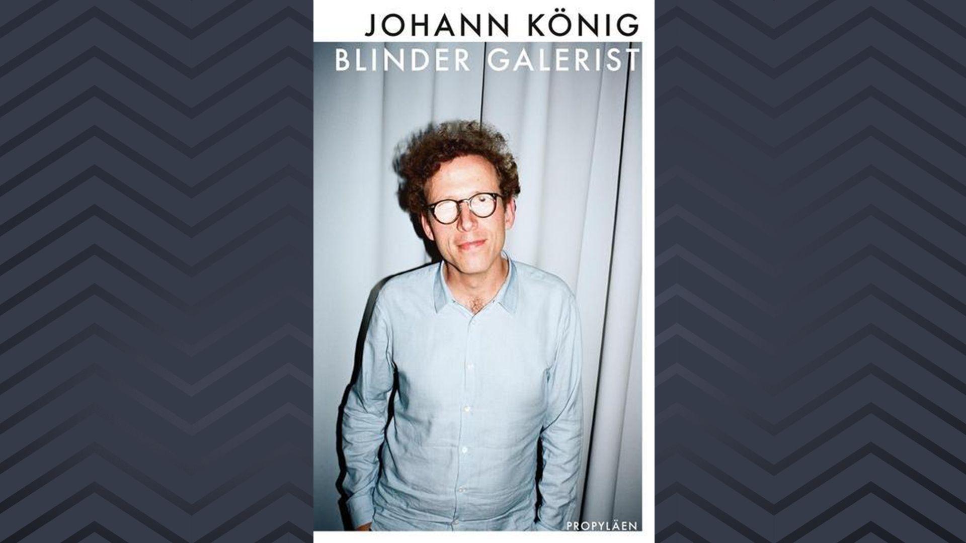 Cover: Johann König: Blinder Galerist