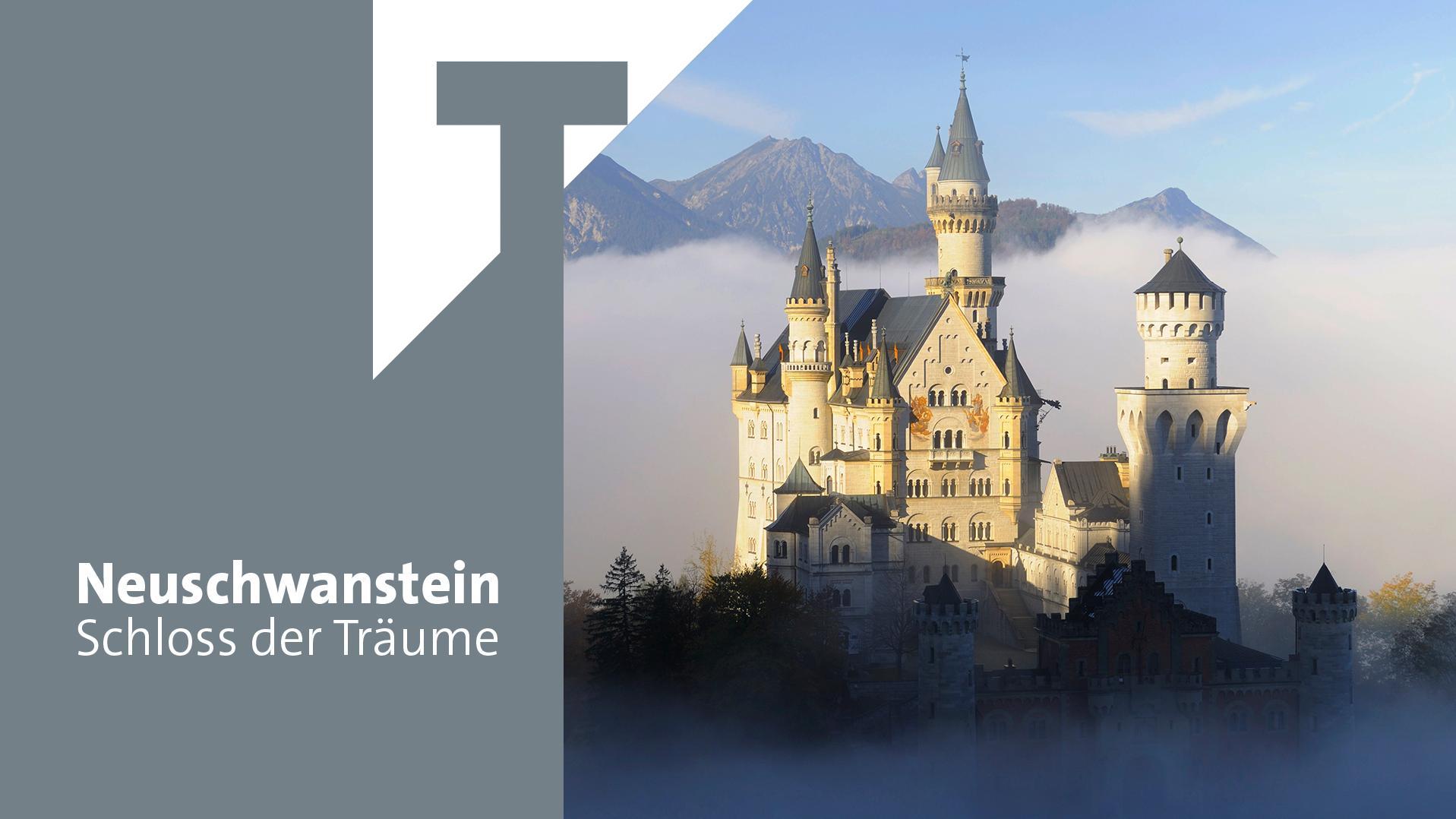 BR Thema: Neuschwanstein - Schloss der Träume