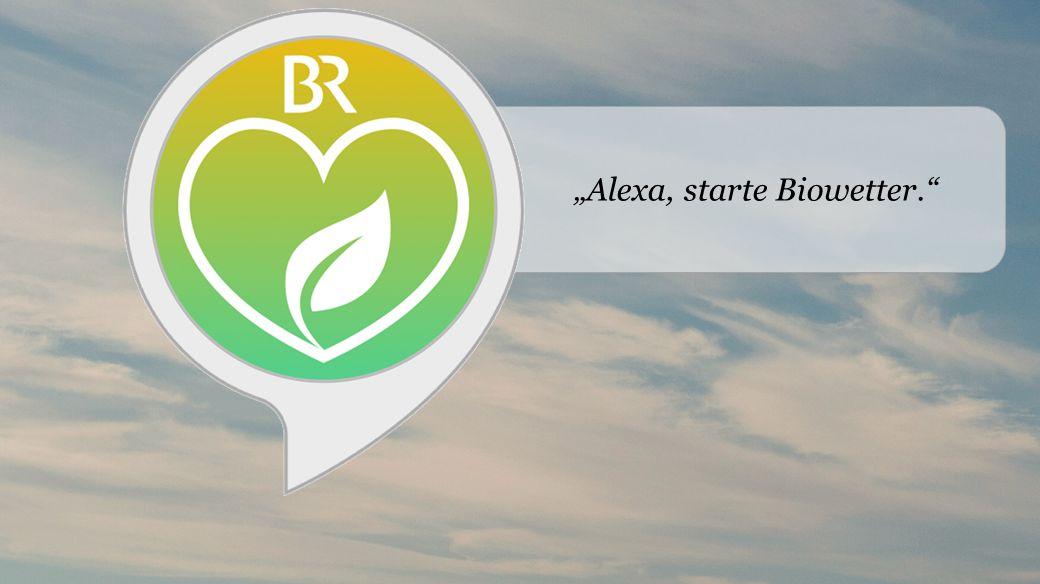 """Alexa, starte Biowetter"""