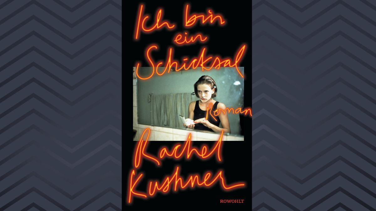 Cover: Ich bin ein Schicksal von Rachel Kushner