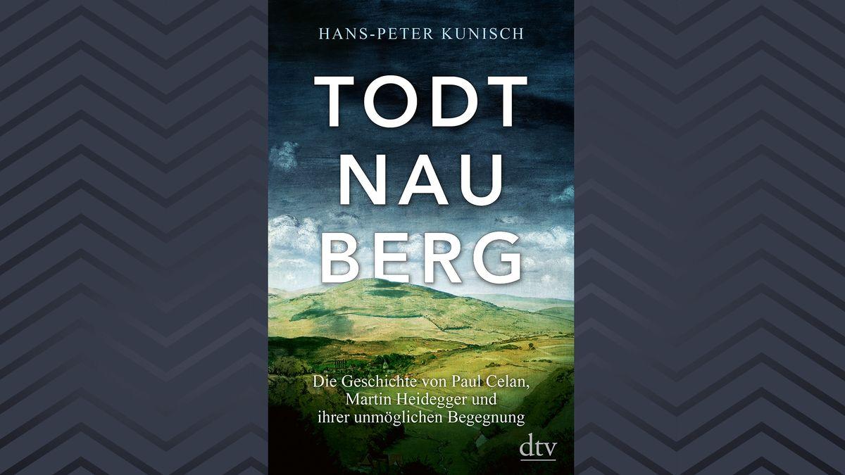 """Buchcover zu Hans-Peter Kunisch: """"Todtnauberg. Die Geschichte von Paul Celan, Martin Heidegger und ihrer unmöglichen Begegnung"""", erschienen bei dtv"""