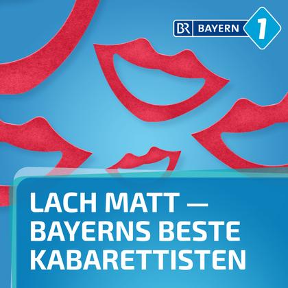 Podcast Cover Lach matt - Bayerns beste Kabarettisten | © 2017 Bayerischer Rundfunk
