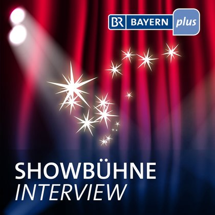 Podcast Cover Showbühne - Interview | © 2017 Bayerischer Rundfunk
