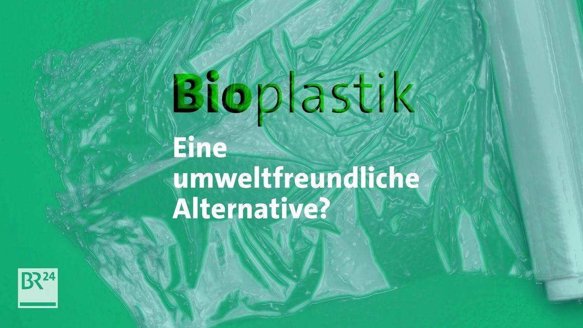 #fragBR24💡 Bioplastik - eine umweltfreundliche Alternative?