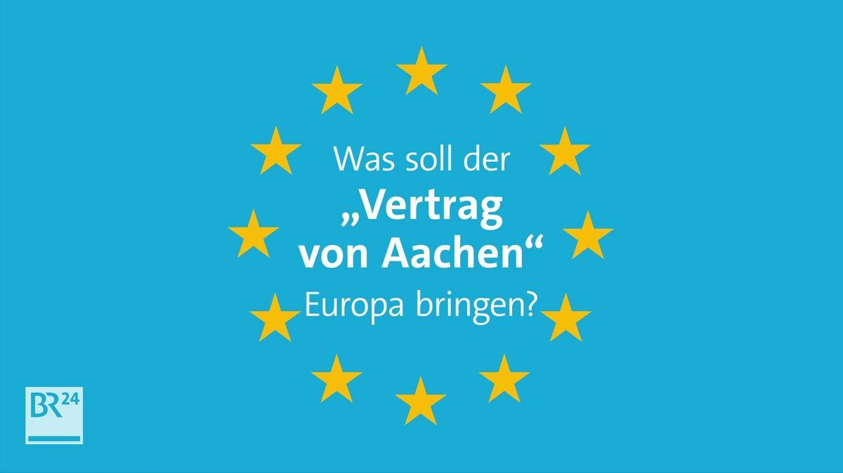 """#fragBR24💡 Was soll der """"Vertrag von Aachen"""" Europa bringen?"""