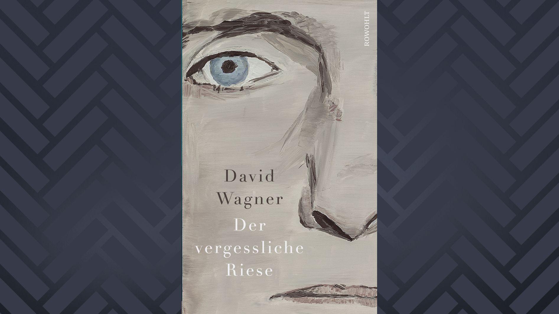 Cover: David Wagner, Der vergessliche Riese