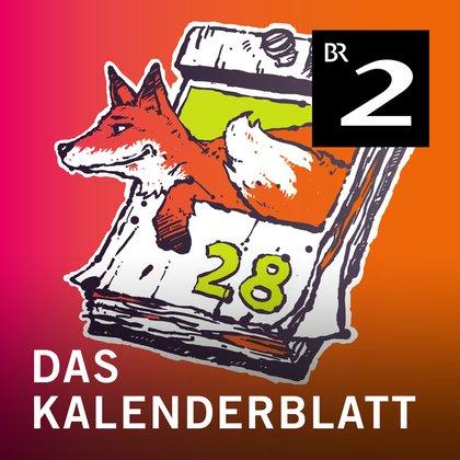Podcast Cover Das Kalenderblatt | © 2017 Bayerischer Rundfunk