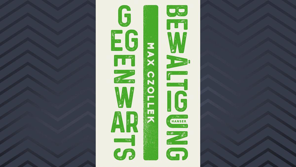 Buchcover auf dem in grüner Schrift auf weißem Grund unorthodox gesetzt steht: Gegenwartsbewältigung von Max Czollel