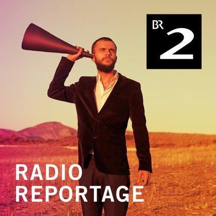 Podcast Cover radioReportage | © 2017 Bayerischer Rundfunk