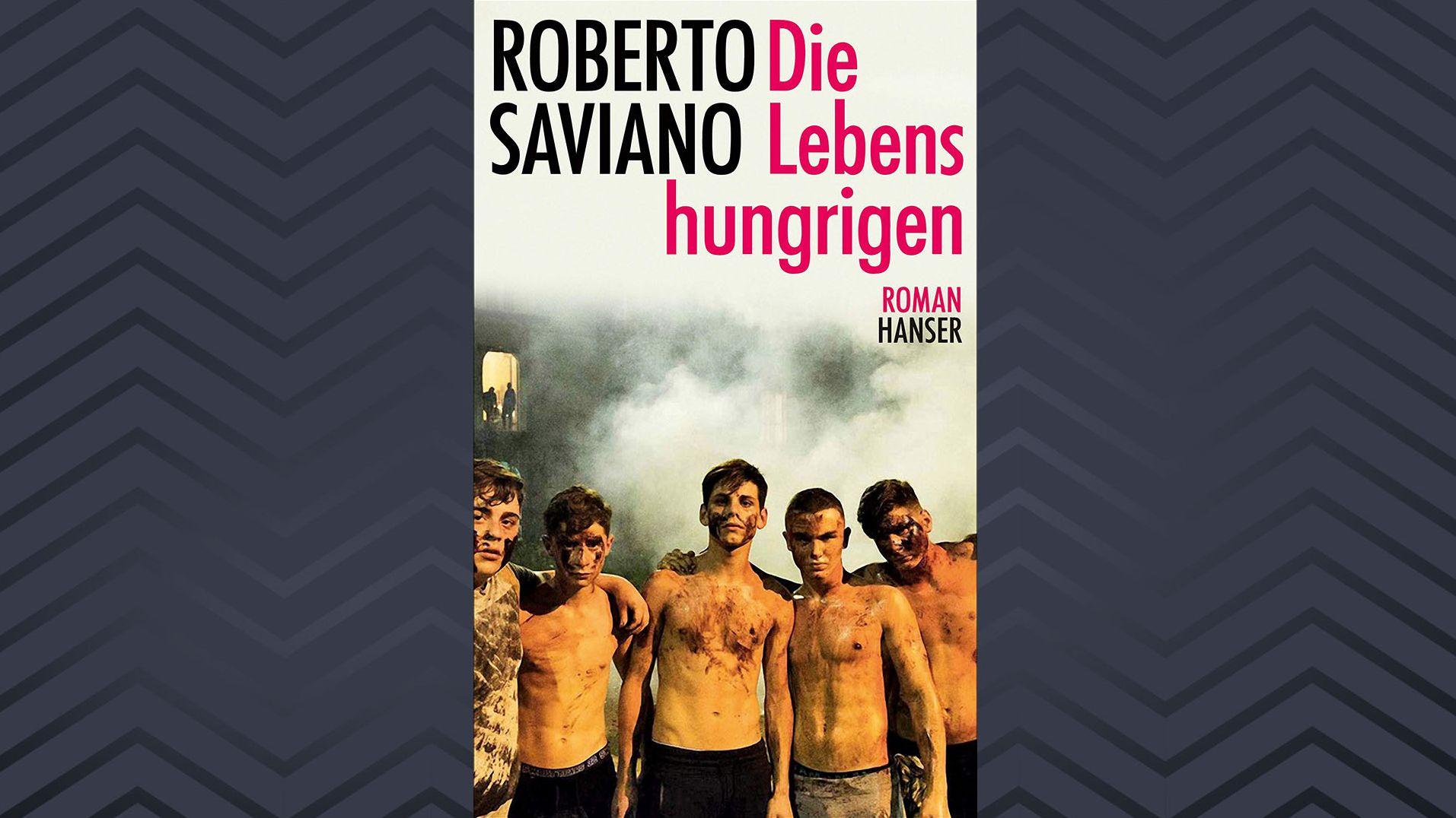 "Roberto Savianos: ""Die Lebenshungrigen"""