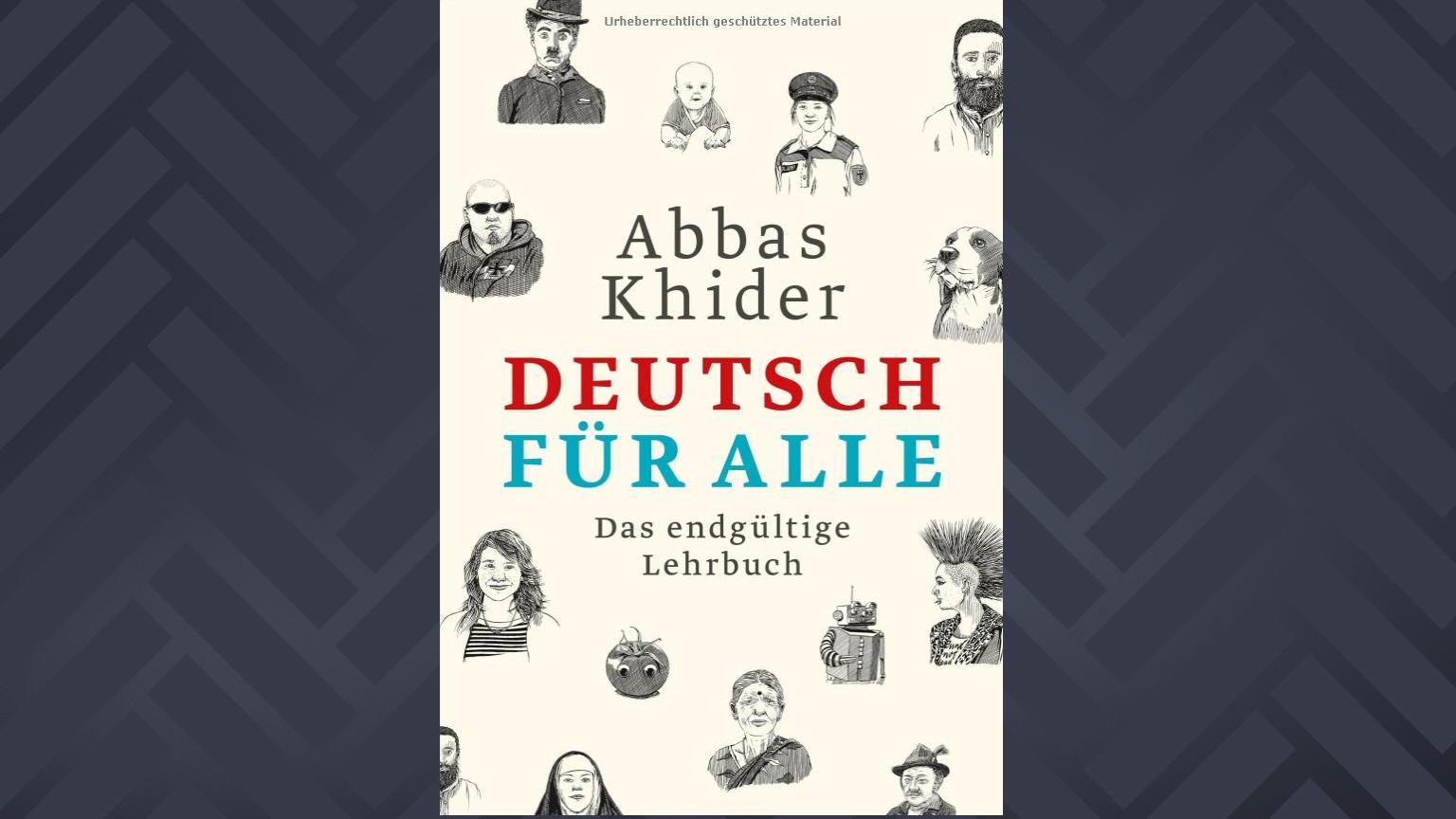 """""""Deutsch für alle. Das endgültige Lehrbuch"""" von Abbas Khider"""