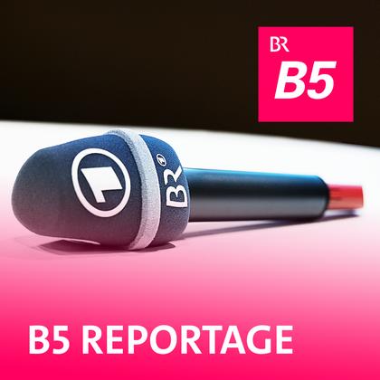 Podcast Cover B5 Reportage | © 2017 Bayerischer Rundfunk
