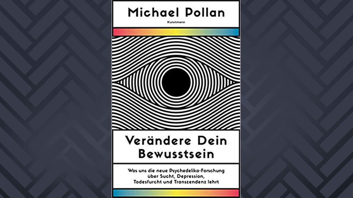"""Michael Pollan: """"Verändere dein Bewusstsein"""""""