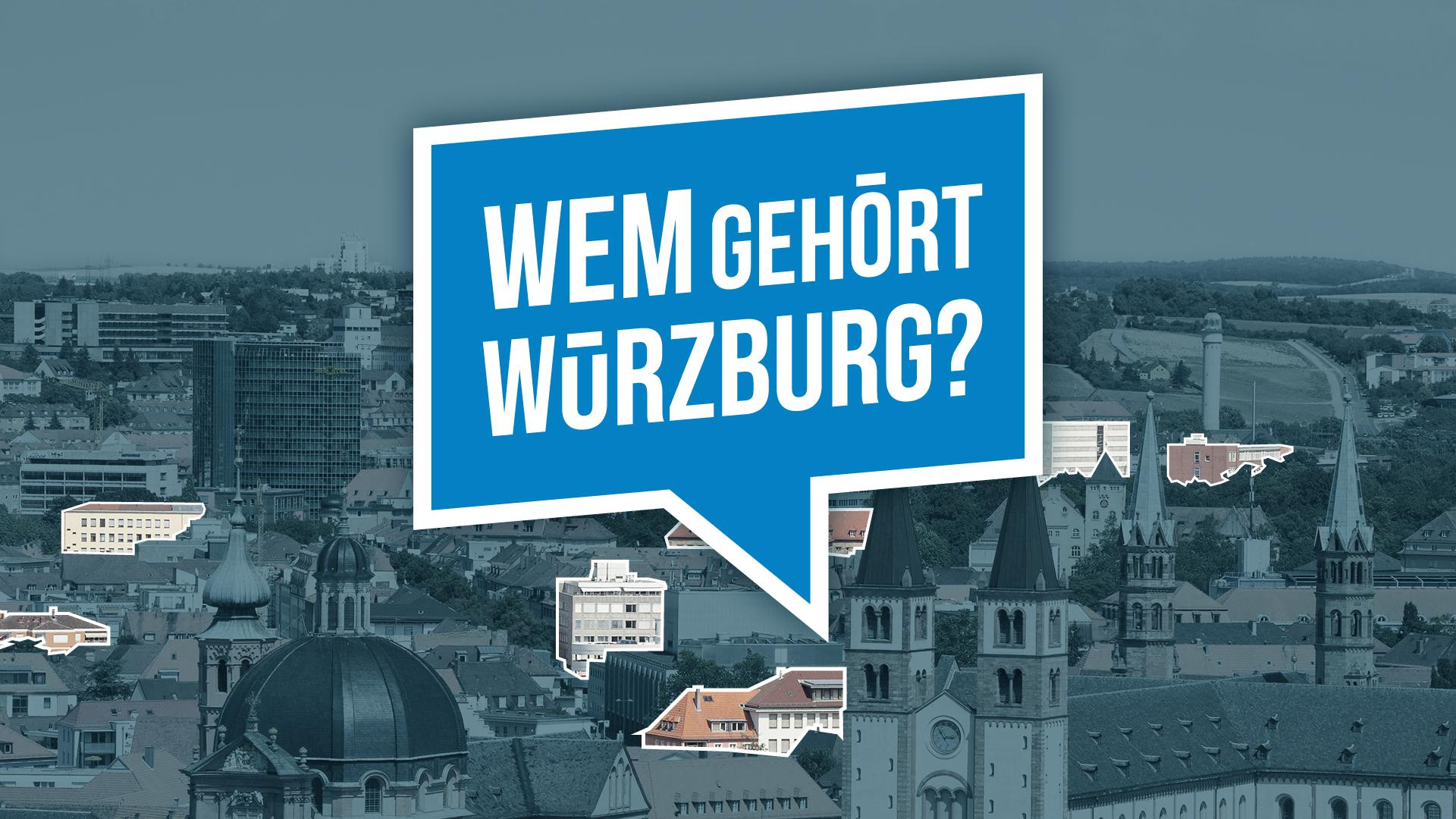 Wem gehört Würzburg? Die Bürgerrecherche von BR und Correctiv