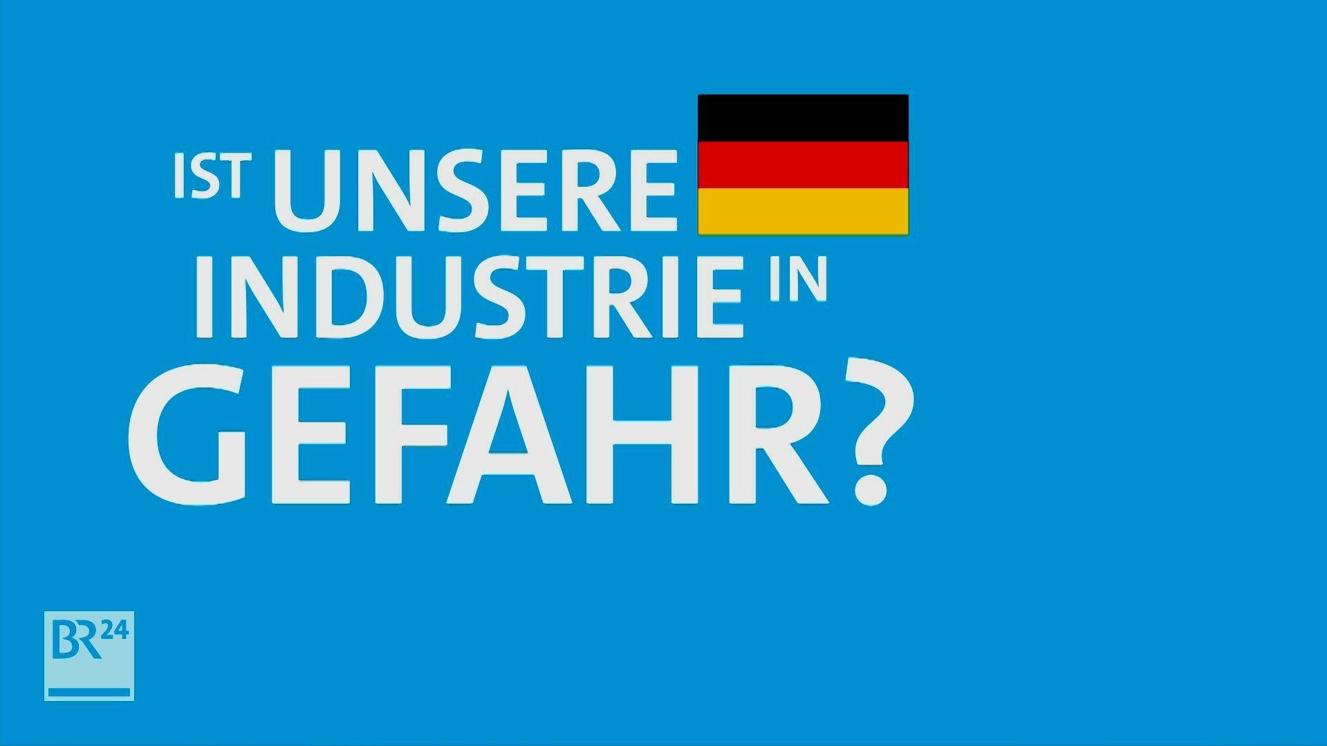 Ist unsere Industrie in Gefahr?