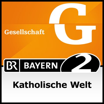 Podcast Cover Katholische Welt | © 2017 Bayerischer Rundfunk