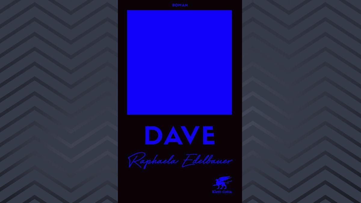 """Buchcover von """"Dave"""" von Raphaela Edelbauer"""