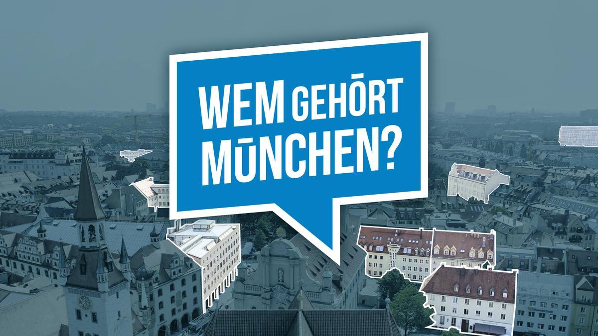 Wem gehört München? Die Bürgerrecherche von BR und Correctiv