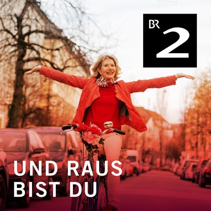 Podcast Cover Und raus bist du! Wie ich lernte, die Rente zu lieben | © 2017 Bayerischer Rundfunk