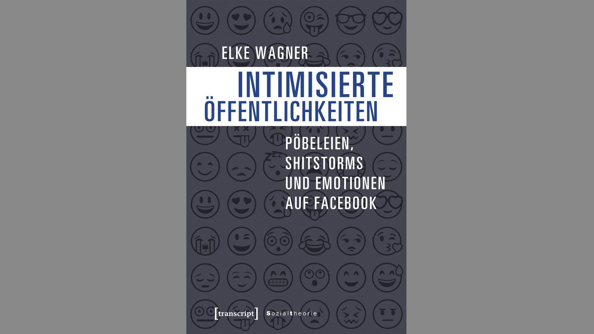"""""""Intimisierte Öffentlichkeiten"""" von Elke Wagner"""