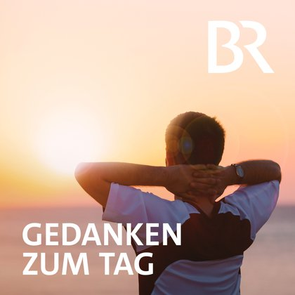 Podcast Cover Gedanken zum Tag | © 2017 Bayerischer Rundfunk