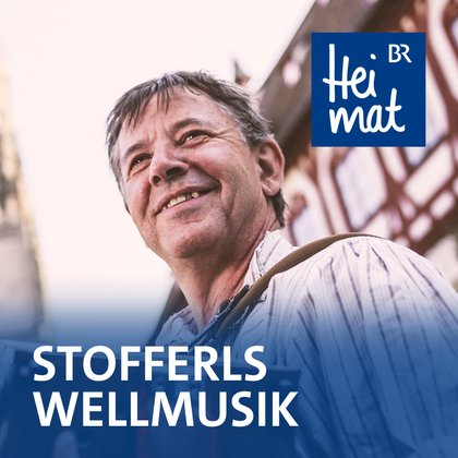 Podcast Cover Stofferls Wellmusik | © 2017 Bayerischer Rundfunk