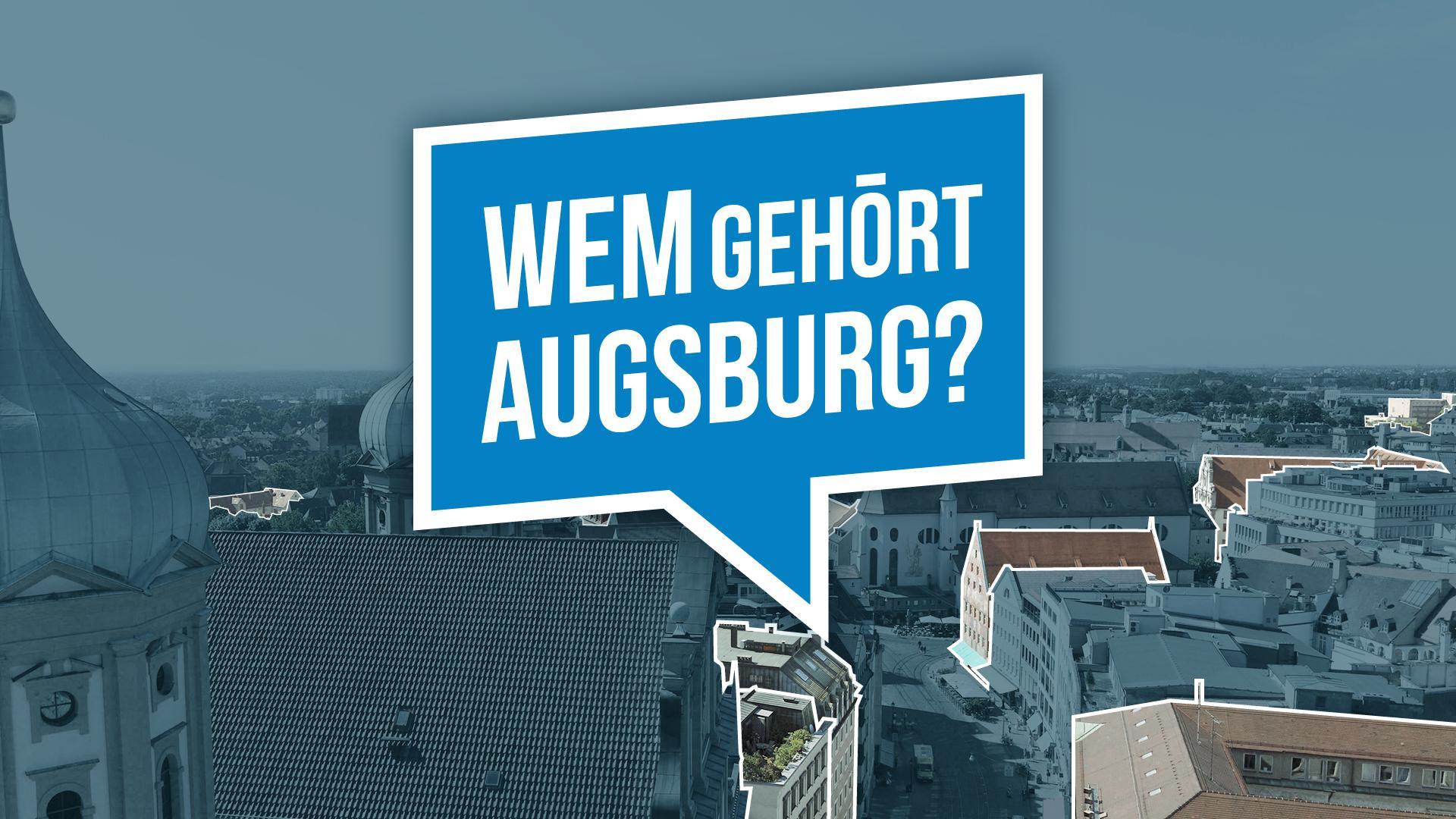 Wem gehört Augsburg? Die Bürgerrecherche von BR und Correctiv