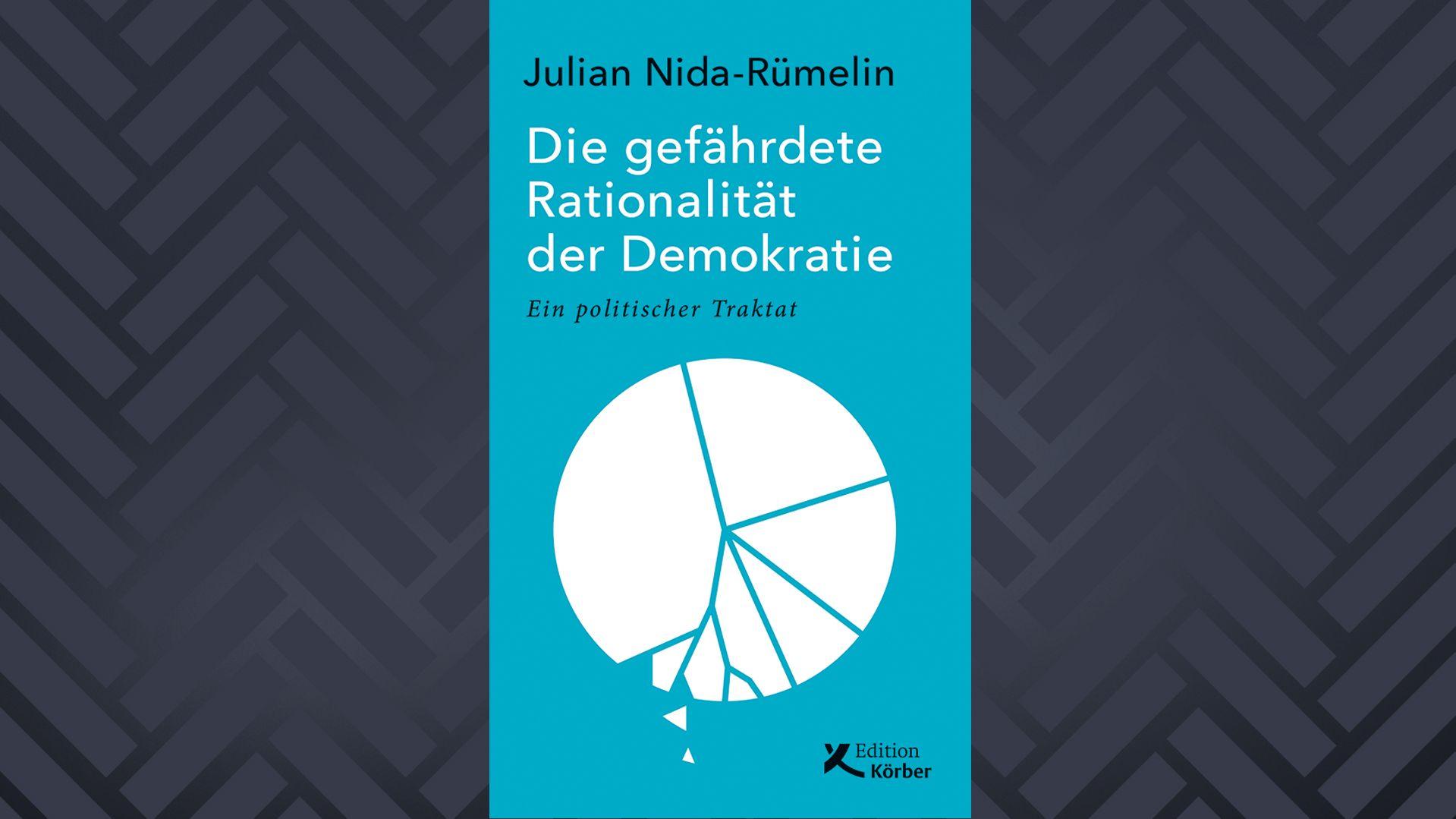 """Buchcover zu """"Die gefährdete Rationalität der Demokratie. Ein politischer Traktat"""" von Julian Nida-Rümelin"""