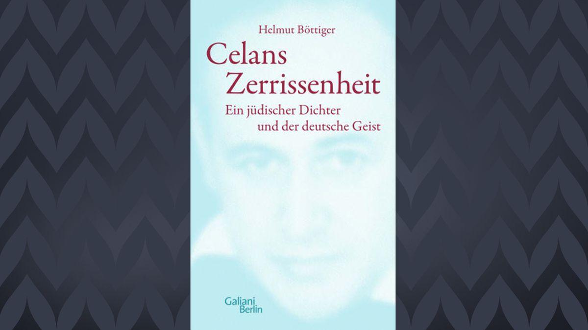 "Buchcover zu Helmut Böttiger: ""Celans Zerrissenheit"", erschienen bei Galiani Berlin"