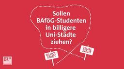 Sollen BAföG-Studenten in billigere Uni-Städte ziehen?  | Bild:BR