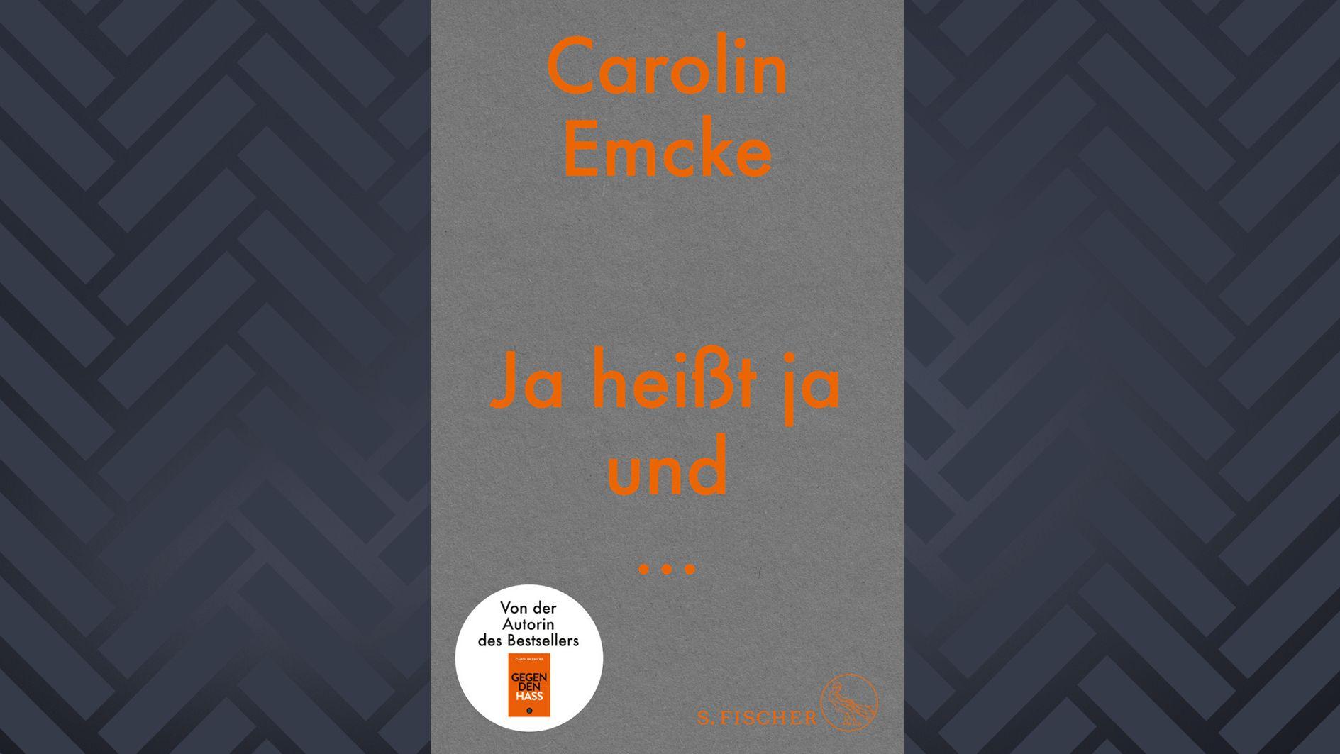 """Cover: Carolin Emcke: """"Ja heißs ja und ..."""""""