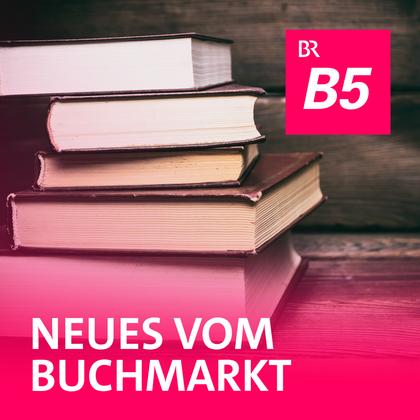 Podcast Cover Neues vom Buchmarkt | © 2017 Bayerischer Rundfunk