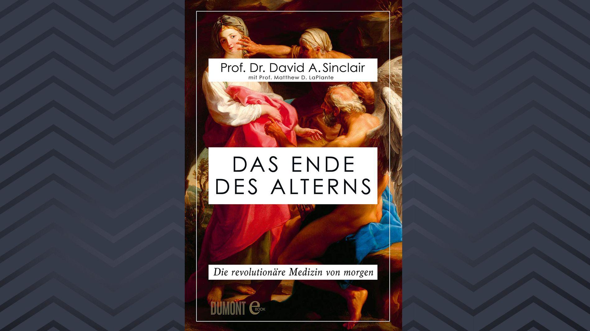 Cover: Das Ende des Alterns von David A.Sinclair