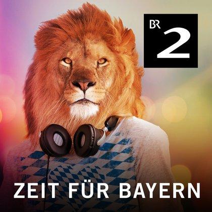 Podcast Cover Zeit für Bayern | © 2017 Bayerischer Rundfunk