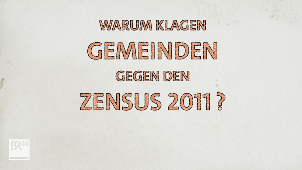 #fragBR24💡 Warum wird gegen den Zensus 2011 geklagt? | Bild:BR24