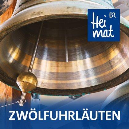 Podcast Cover Zwölfuhrläuten | © 2017 Bayerischer Rundfunk