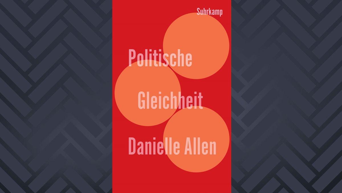 """Cover des Buchs """"Politische Gleichheit"""" von Danielle Allen, rot mit orangefarbenen Kreisen"""