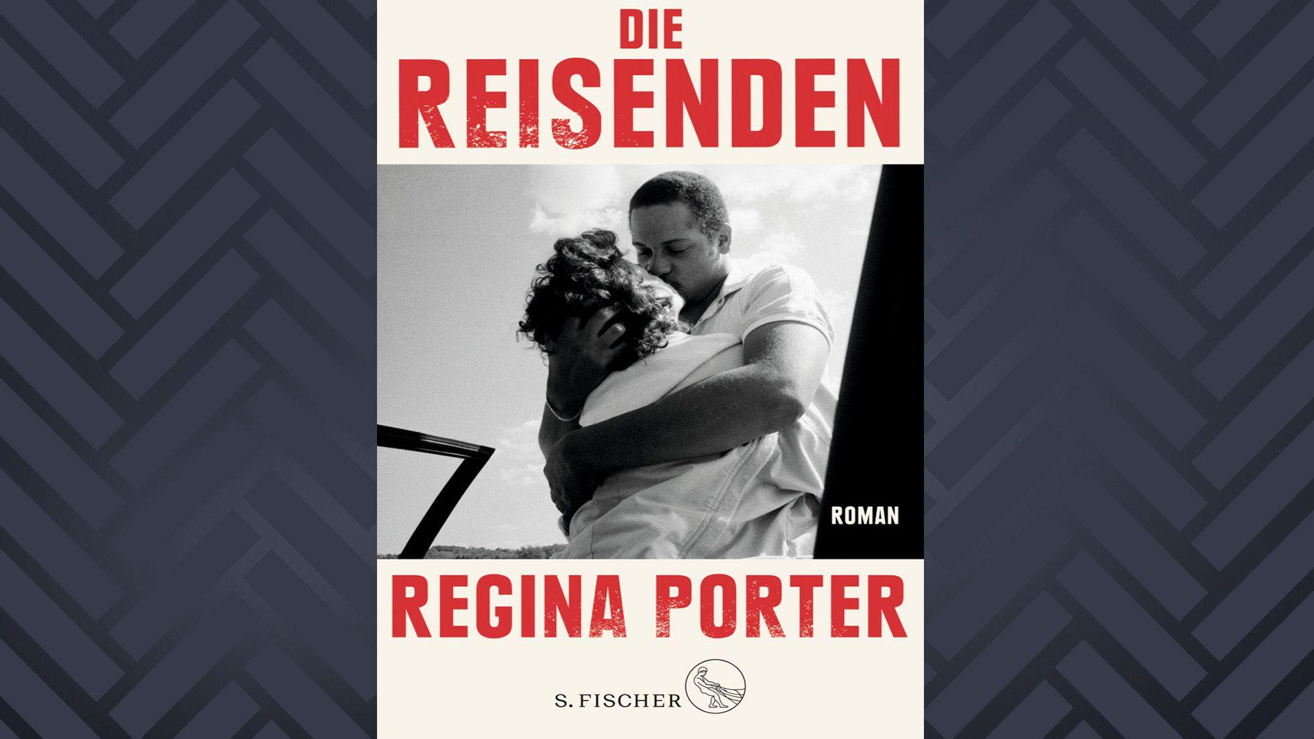 """Ein schwarzer Mann und eine Frau in inniger Umarmung, die beiden küssen sich: Das Cover von Regina Porters Romandebüt """"Die Reisenden"""""""