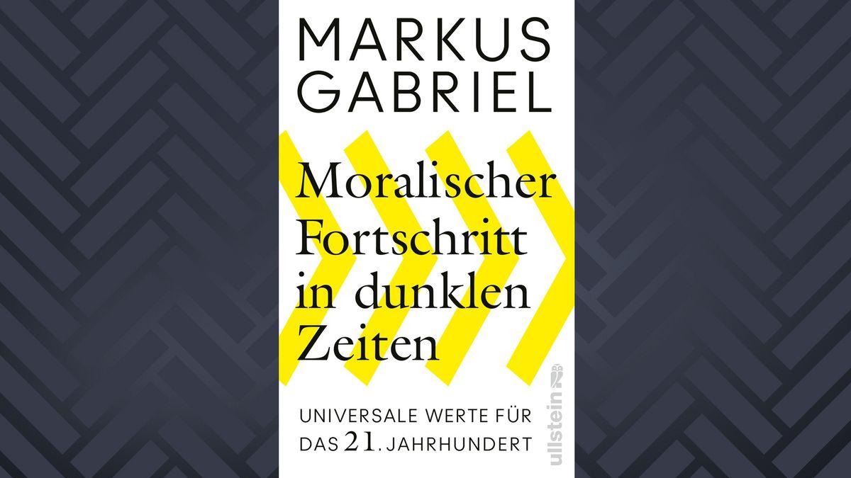 """Buchcover Markus Gabriel: """"Moralischer Fortschritt in dunklen Zeiten"""""""