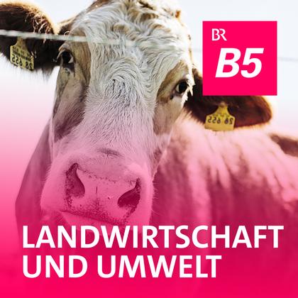 Podcast Cover Landwirtschaft und Umwelt | © 2017 Bayerischer Rundfunk
