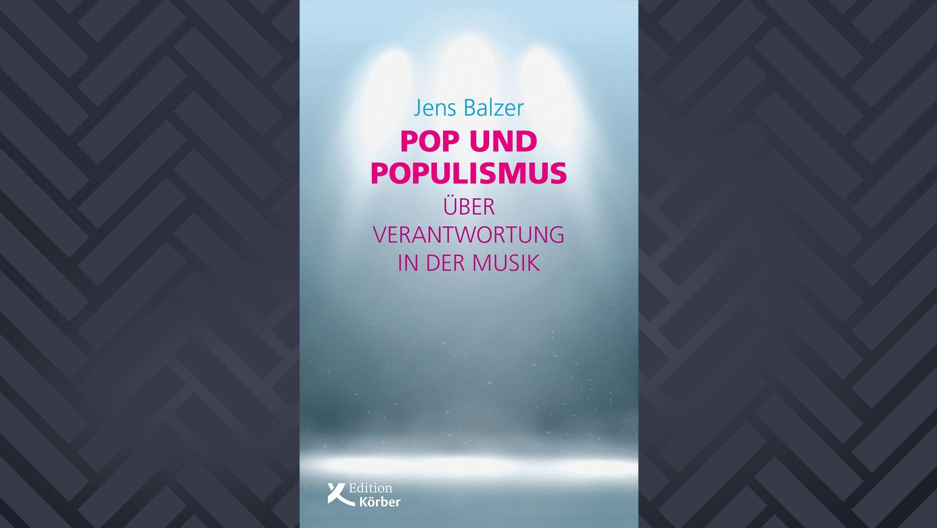 """Der Essay-Band """"Pop und Populismus"""" von Jens Balzer"""
