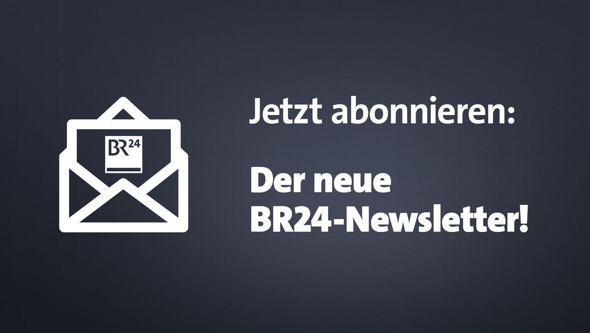 Der BR24-Newsletter.