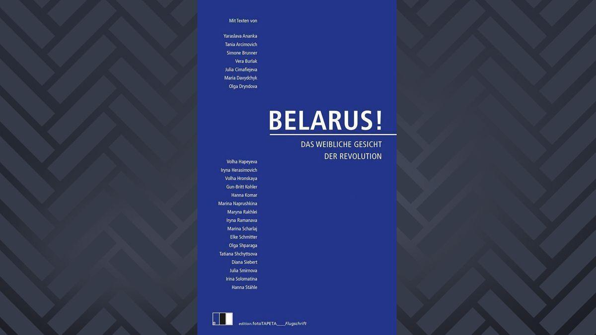 """Buchcover von """"Belarus! Das weibliche Gesicht der Revolution"""""""